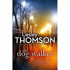 The Dog Walker by Lesley Thomson (Hardback, 2017)