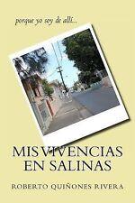 Mis Vivencias en Salinas : Porque Yo Soy de Allí... by Roberto Quiñones...