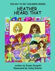 The Key to My Children Series Heather Heard That 9781425946647 by Susan Surgoth