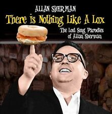 There Is Nothing Like a Lox: The Lost Song Parodies of Allan Sherman by Allan...
