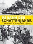 Im Bann der Schattenjahre von Michaela Maier und Wolfgang Maderthaner (2012, Gebundene Ausgabe)