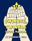 Twinkle, Twinkle Little Harold by Eugenio H Vela (Paperback / softback, 2012)