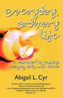 Everyday, Ordinary Life by Abigail L Cyr (Paperback / softback, 2011)