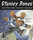 Stanley Bones and the Great Dinosaur Mystery by Sam Banfield, Nic Watts (Paperback, 2002)