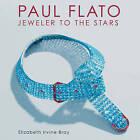 Paul Flato - Jeweler to the Stars by Elizabeth Irvine Bray (Hardback, 2010)