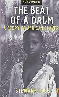 Beat of a Drum : A Story of African Slavery by Ross, Stewart-ExLibrary