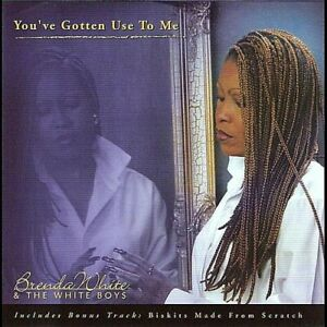 Brenda White & the W - You've Gotten Use to Me [New CD]