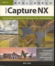 Real World Nikon Capture Nx by Ben Long (2007, Paperback)