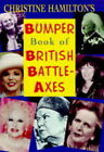 The Book of British Battleaxes by Christine Hamilton (Paperback, 1998)
