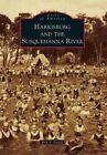 Harrisburg and the Susquehanna River by Erik V Fasick (Paperback / softback, 2015)