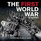 The First World War in Quotes by Ammonite Press (Paperback, 2015)