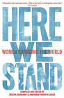 Here We Stand: Women Changing the World by Honno Ltd (Paperback, 2014)