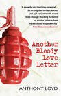 Another Bloody Love Letter by Anthony Loyd (Paperback, 2007)