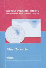 Inverse Problem Theory and Methods for Model Parameter Estimation by Tarantola,