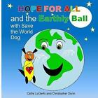 Hope for All and the Earthly Ball by Cathy Logerfo, Christopher Dunn (Paperback / softback, 2014)