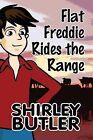 Flat Freddie Rides the Range by Shirley Butler (Paperback / softback, 2013)
