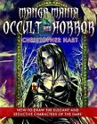 Manga Mania Occult and Horror : How to Draw the Elegant and Seductive Characters of the Dark by Christopher Hart (2007, Paperback)