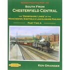 South from Chesterfield Scenes from the Past: The Derbyshire Lines of the Manchester, Sheffield & Lincolnshire Railway: Pt. 2A, 43 by Ken Grainger (Paperback, 2013)