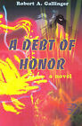 A Debt of Honor by Robert A Gallinger (Paperback / softback, 2001)