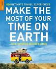 Make the Most of Your Time on Earth: 1000 Ultimate Travel Experiences by Rough Guides Ltd (Paperback, 2010)