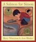 a Salmon for Simon by Betty Waterton 9780888992765 Paperback 1998