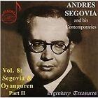Andrès Segovia and His Contemporaries, Vol. 8: Segovia and Oyanguren, Part 2 (2007)