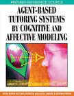 Agent-based Tutoring Systems by Cognitive and Affective Modeling by IGI Global (Hardback, 2008)