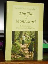 Tao of Montessori: Reflections on Compassionate Teaching Lao-tzu's Tao Te Ching