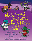 Black Beans and Lamb, Poached Eggs and Ham: What Is in the Meat and Beans Group? by Brian P Cleary (Hardback, 2010)