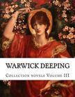 Warwick Deeping, Collection Novels Volume III by Warwick Deeping (Paperback / softback, 2014)