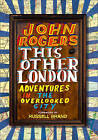 This Other London: Adventures in the Overlooked City by John Rogers (Hardback, 2013)