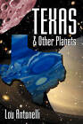 Texas & Other Planets by Lou Antonelli (Paperback / softback, 2010)