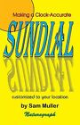 Making a Clock-Accurate Sundial by Sam Muller (Paperback, 1997)