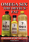 Omega Six, the Devil's Fat: A Message of Dietary Hope by Robert Andrew Brown (Paperback, 2008)