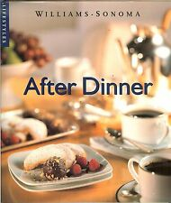 Williams-Sonoma Lifestyles: AFTER DINNER - 44 recipes with photos, HB