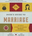 The Dude's Guide to Marriage: Ten Skills Every Husband Must Develop to Love His Wife Well by Darrin Patrick, Amie Patrick (CD-Audio, 2015)