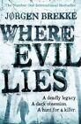 Where Evil Lies by Jorgen Brekke (Paperback, 2014)