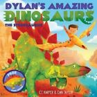 Dylan's Amazing Dinosaur: The Stegosaurus: With Pull-Out, Pop-Up Dinosaur Inside! by Dan Taylor, E T Harper (Paperback / softback, 2015)