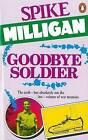 Goodbye Soldier by Spike Milligan (Paperback, 1987)