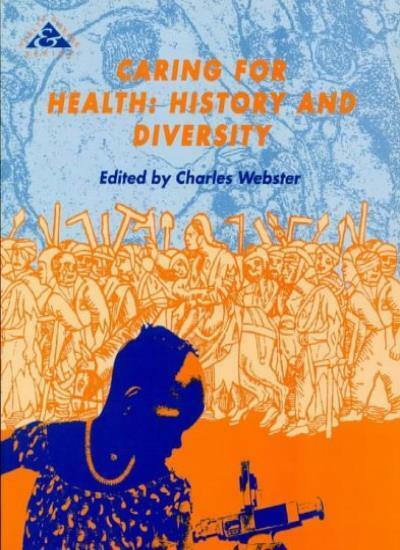 Caring for Health: History and Diversity (Health & Disease) By  Charles Webster