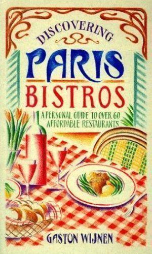 Discovering Paris Bistros (Travel) Wijnen, Gaston Paperback Used - Good