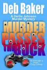 Murder Passes the Buck: A Gertie Johnson Murder Mystery by Deb Baker (Paperback / softback, 2011)