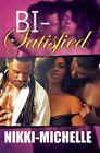 Bi-Satisfied by Nikki-Michelle (Paperback, 2015)