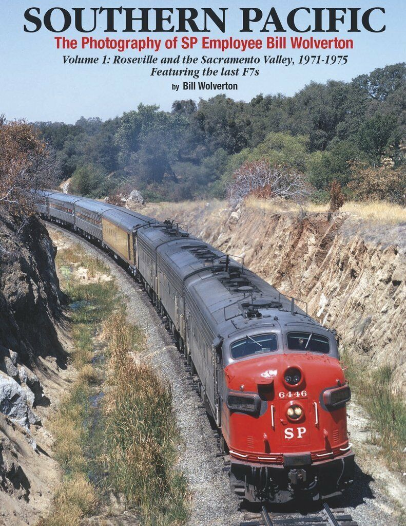 Southern Pacific - Roseville e la Sacramento Valley, 1971-1975  Nuovo Libro