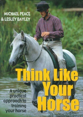Think Like Your Horse,Michael Peace, Lesley Bayley- 9780715311691