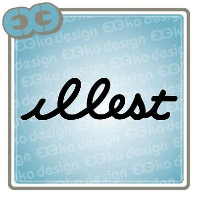 Illest Car Auto Funny Window Bumper Decal Sticker Honda Acura Toyota subaru WRX