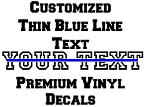 Decal Vinyl Truck Car Sticker Police Custom Thin Blue Line Text 15 Characters