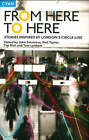 From Here to Here: Stories Inspired by London's Circle Line by Cyan Books (Paperback, 2005)