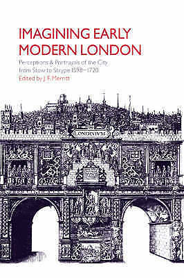 Imagining Early Modern London: Perceptions and Portrayals of the City from Stow