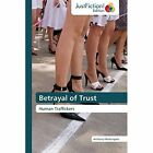 Betrayal of Trust by Modungwo Anthony (Paperback / softback, 2012)